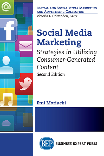 Social Media Marketing: Strategies in Utilizing Consumer-Generated Content, Second Edition