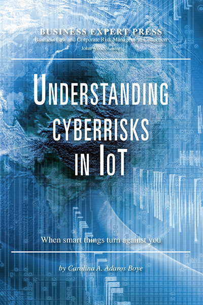 Understanding Cyberrisks in IoT: When Smart Things Turn Against You