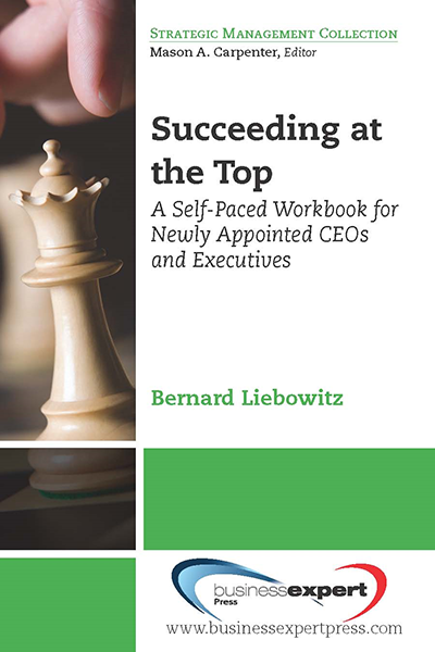 Succeeding at the Top: A Self-Paced Workbook for Newly Appointed CEOs and Executives