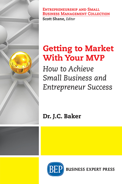 Getting to Market With Your MVP: How to Achieve Small Business and Entrepreneur Success