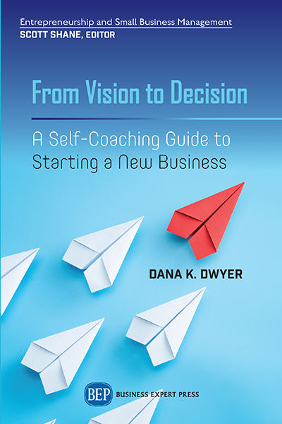 From Vision to Decision: A Self-Coaching Guide to Starting a New Business