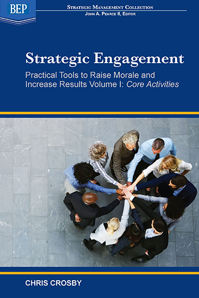 Strategic Engagement: Practical Tools to Raise Morale and Increase Results, Volume I: Core Activities