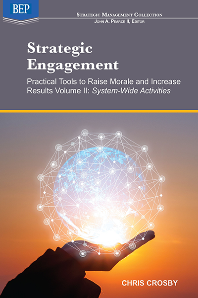 Strategic Engagement: Practical Tools to Raise Morale and Increase Results, Volume II: System-Wide Activities