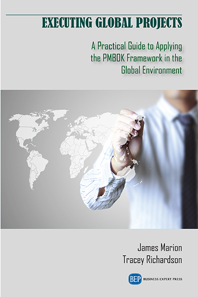 Executing Global Projects: A Practical Guide to Applying the PMBOK Framework in the Global Environment