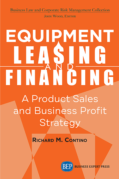Equipment Leasing and Financing : A Product Sales and Business Profit Center Strategy