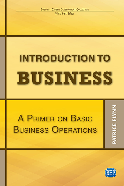 Introduction to Business: A Primer On Basic Business Operations