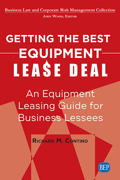 Getting the Best Equipment Lease Deal: An Equipment Leasing Guide for Business Lessees