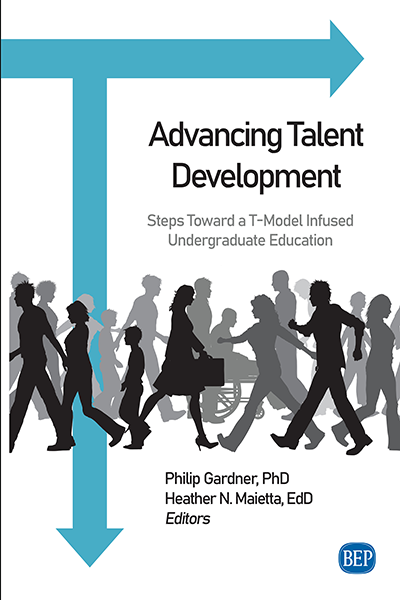 Advancing Talent Development: Steps Toward a T-Model Infused Undergraduate Education