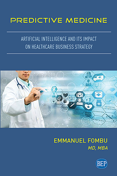 Predictive Medicine: Artificial Intelligence and Its Impact on Healthcare Business Strategy