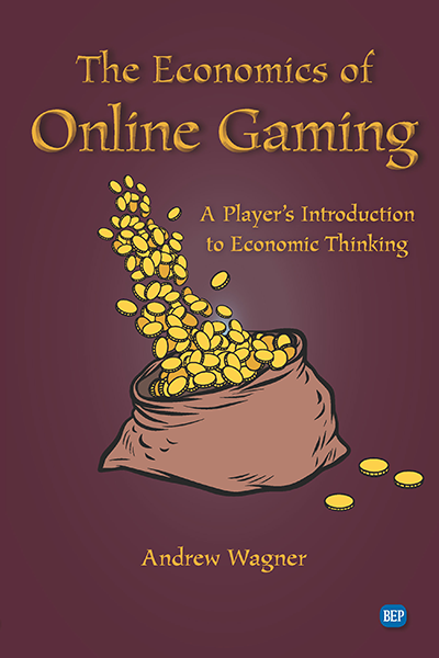 The Economics of Online Gaming: A Player's Introduction to Economic Thinking