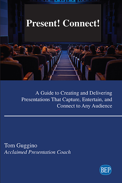 Present! Connect!: A Guide to Creating and Delivering Presentations That Capture, Entertain, and Connect to Any Audience