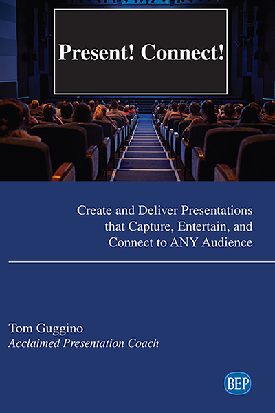 Present! Connect!: Create and Deliver Presentations that Capture, Entertain, and Connect to ANY Audience