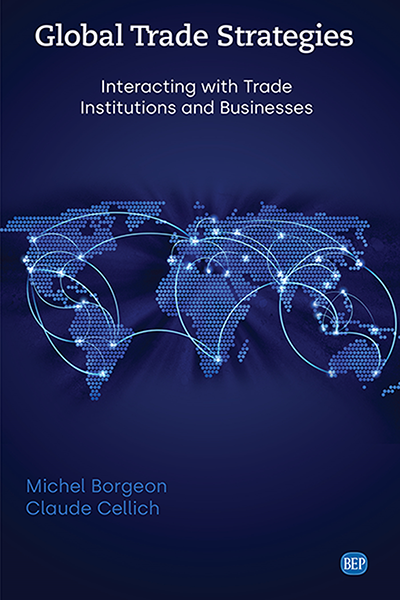 Global Trade Strategies: Interacting with Trade Institutions and Businesses