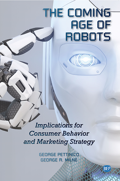 The Coming Ages of Robots: Implications for Consumer Behavior and Marketing Strategy