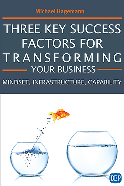 Three Key Success Factors For Transforming Your Business: Mindset, Infrastructure, and Capability