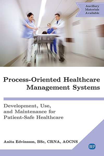 Process-Oriented Healthcare Management Systems: Development, Use, and Maintenance for Patient-Safe Healthcare