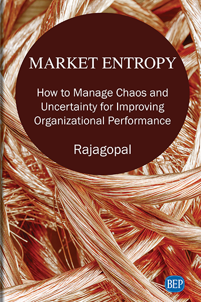 Market Entropy: How to Manage Chaos and Uncertainty for Improving Organizational Performance