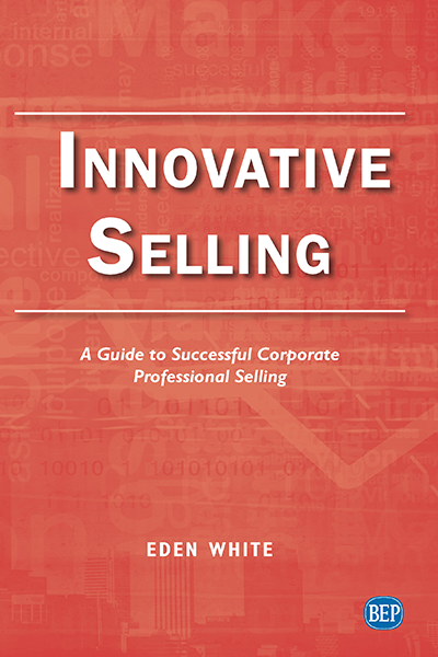 Innovative Selling: A Guide to Corporate Professional Selling