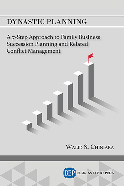 Dynastic Planning: A 7-Step Approach to Family Business Succession Planning and Related Conflict Management