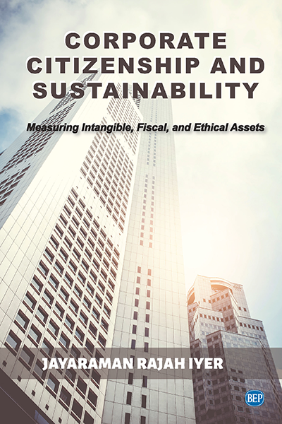 Corporate Citizenship and Sustainability: Measuring Intangible, Fiscal, and Ethical Assets
