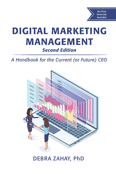 Digital Marketing Management, Second Edition: A Handbook for the Current (or Future) CEO