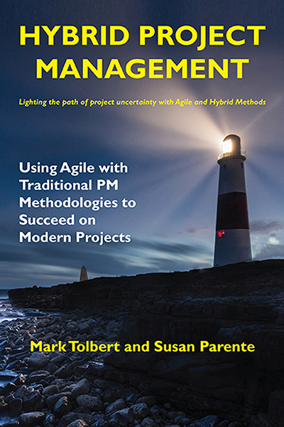 Hybrid Project Management: Using Agile with Traditional PM Methodologies to Succeed on Modern Projects