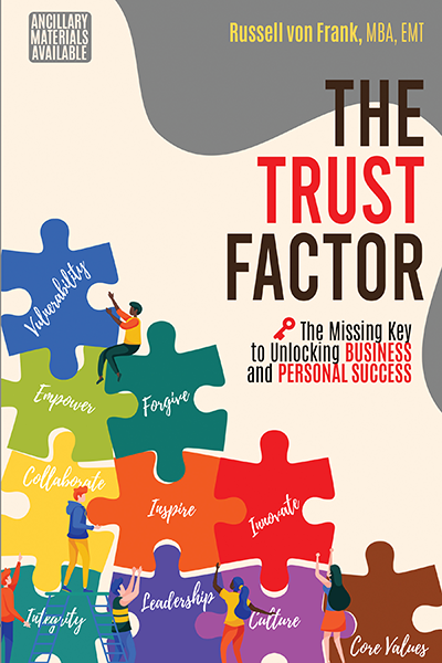 The Trust Factor: The Missing Key to Unlocking Business and Personal Success