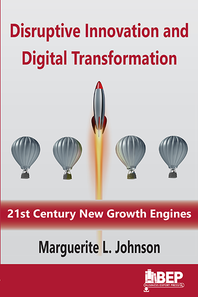 Disruptive Innovation and Digital Transformation: 21st Century New Growth Engines