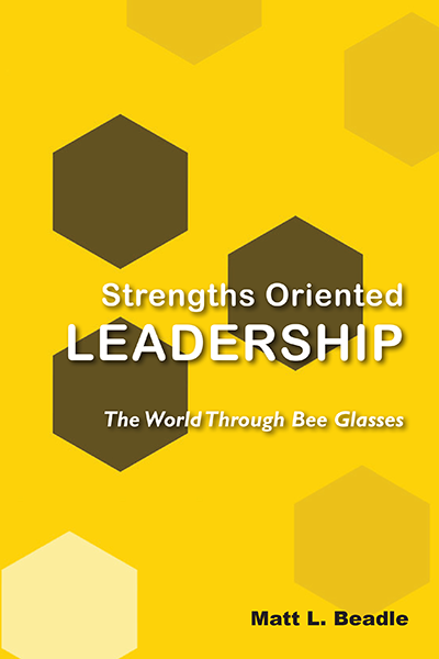 Strengths Oriented Leadership: The World Through Bee Glasses