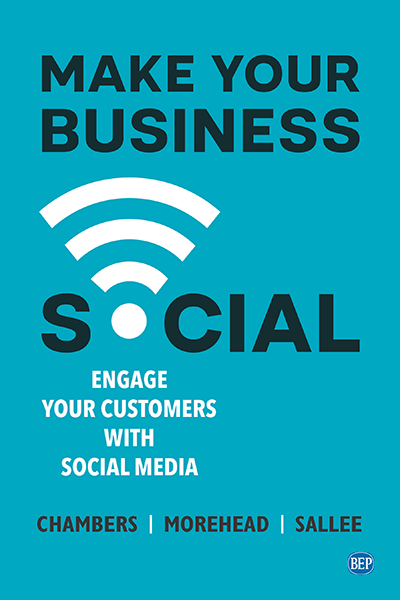 Make Your Business Social: Engage Your Customers With Social Media