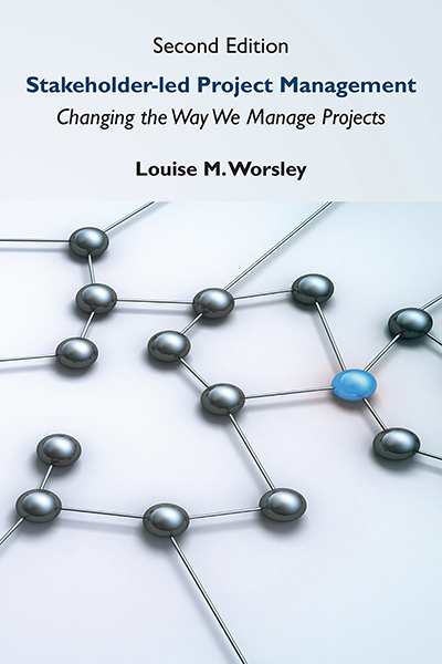 Stakeholder-led Project Management, Second Edition: Changing the Way We Manage Projects