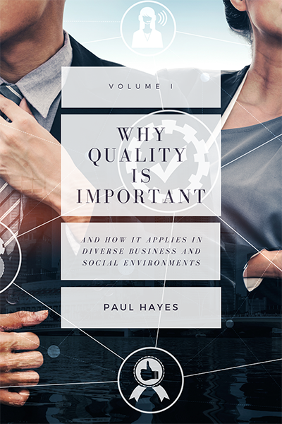 Why Quality is Important and How It Applies in Diverse Business and Social Environments, Volume I