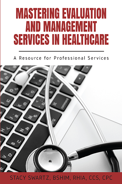 Mastering Evaluation and Management Services in Healthcare: A Resource for Professional Services