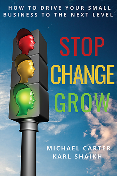 Stop, Change, Grow: How To Drive Your Small Business to the Next Level