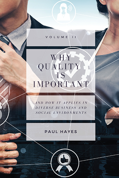 Why Quality is Important and How It Applies in Diverse Business and Social Environments, Volume II