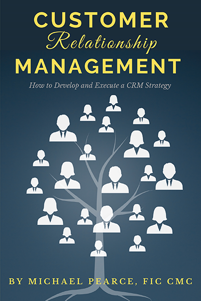 Customer Relationship Management: How To Develop and Execute a CRM Strategy