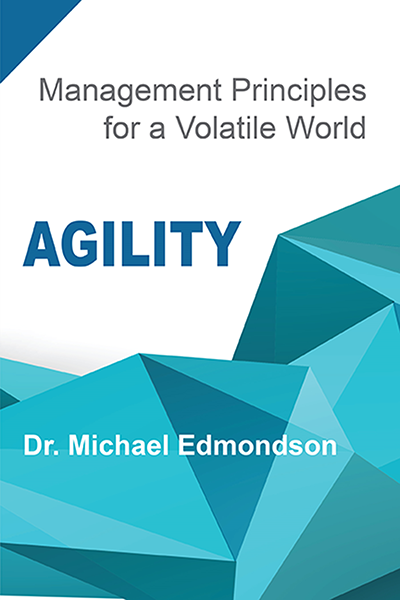 Agility: Management Principles for a Volatile World