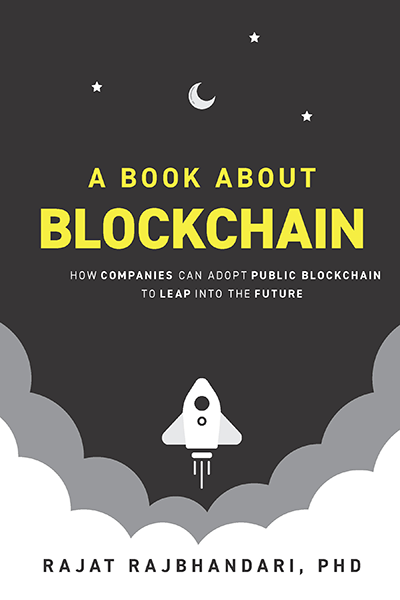 A Book About Blockchain: How Companies Can Adopt Public Blockchain to Leap into the Future
