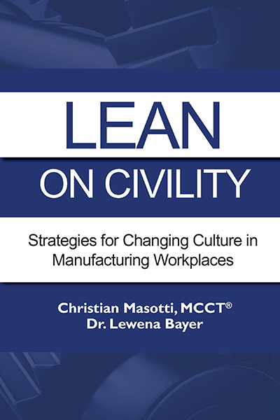 Lean on Civility: Strategies for Changing Culture in Manufacturing Workplaces