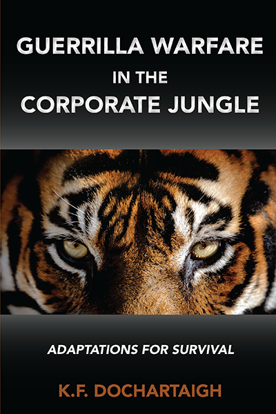 Guerrilla Warfare in the Corporate Jungle: Adaptations for Survival