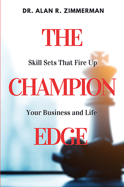 The Champion Edge: Skill Sets That Fire Up Your Business and Life