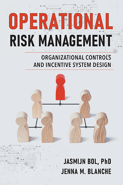 Operational Risk Management: Organizational Controls and Incentive System Design
