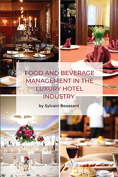 Food and Beverage Management in the Luxury Hotel Industry