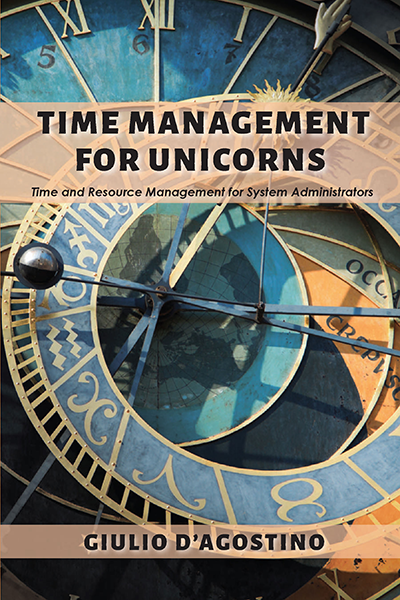 Time Management for Unicorns: Time and Resource Management For System Administrators