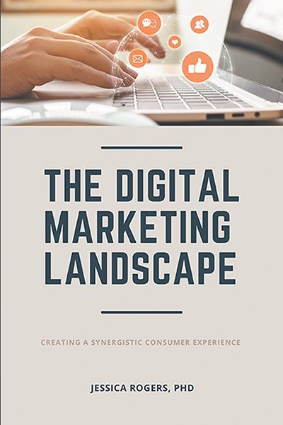 The Digital Marketing Landscape: Creating a Synergistic Consumer Experience