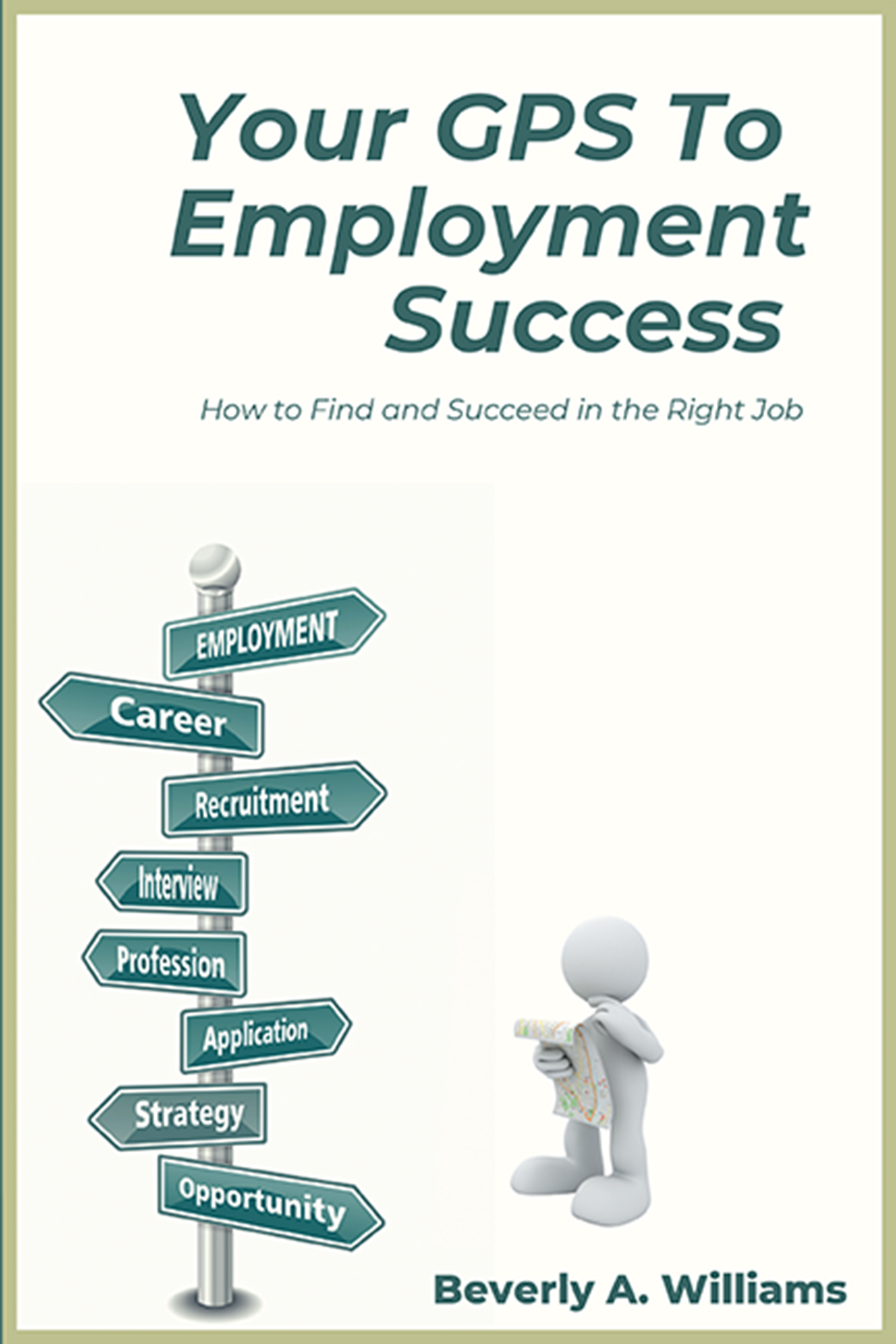 Your GPS to Employment Success: How to Find and Succeed in the Right Job