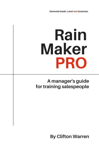 Rain Maker Pro: A Manager's Guide for Training Salespeople