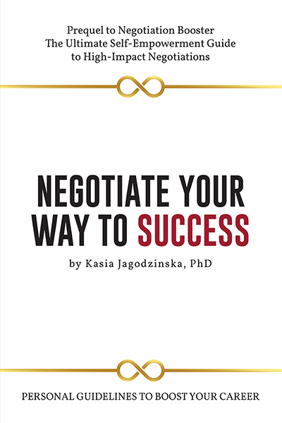 Negotiate Your Way to Success: Personal Guidelines to Boost Your Career with Confidence