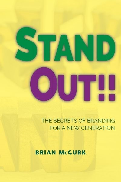 Stand Out!! The Secrets of Branding For A New Generation