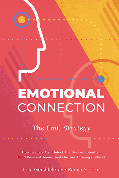 Emotional Connection: The EmC Strategy: How Leaders Can Unlock The Human Potential, Build Resilient Teams, and Nurture Thriving Cultures